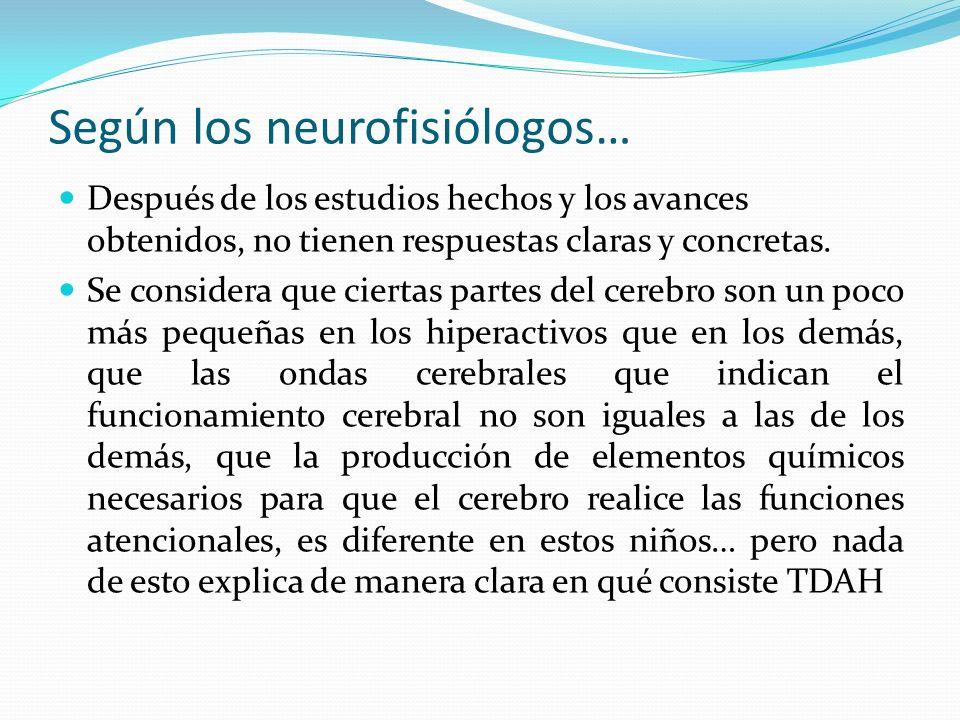 Según los neurofisiólogos…