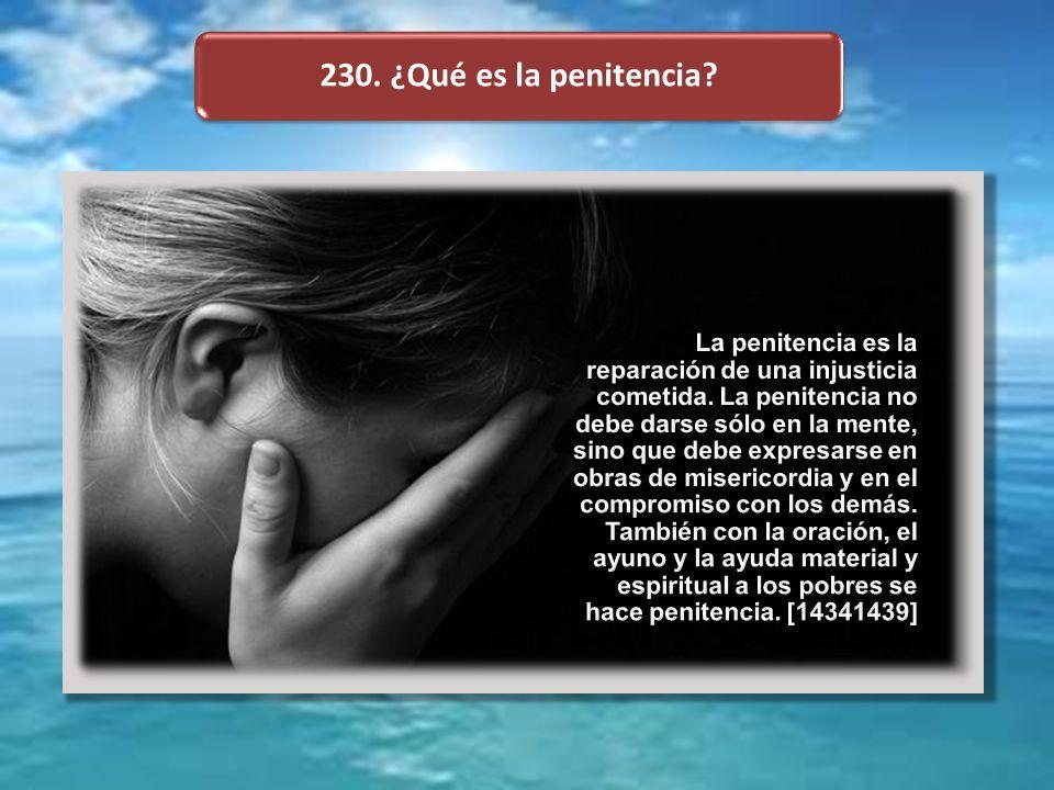 230. ¿Qué es la penitencia