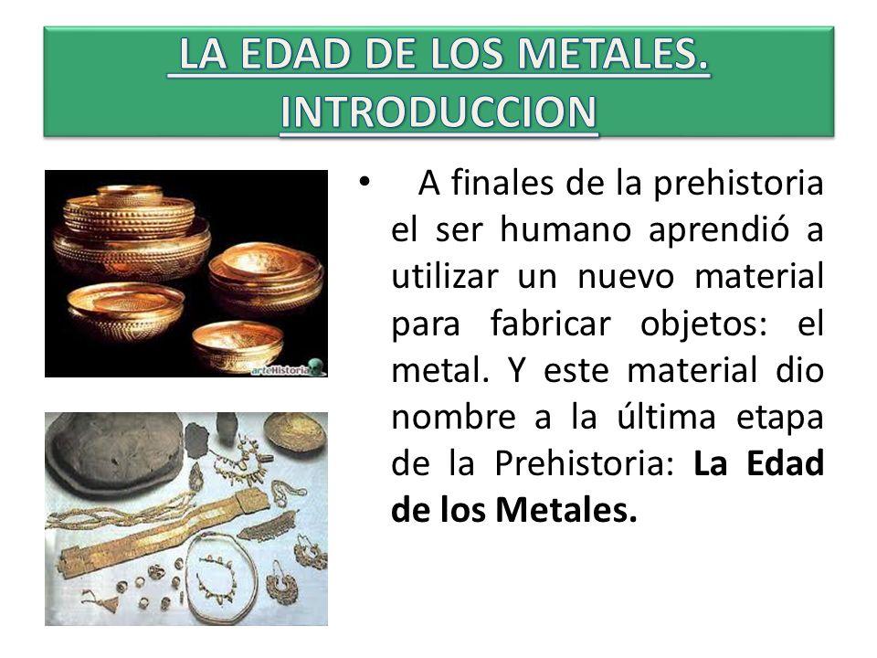 LA EDAD DE LOS METALES. INTRODUCCION