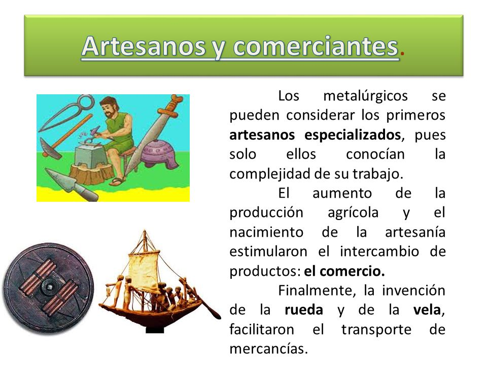 Artesanos y comerciantes.