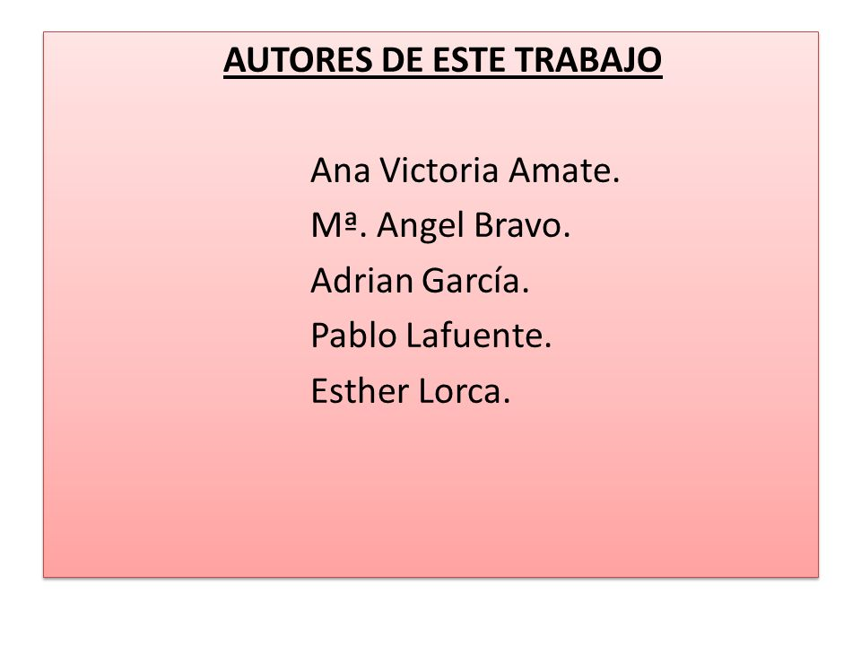 AUTORES DE ESTE TRABAJO Ana Victoria Amate. Mª. Angel Bravo