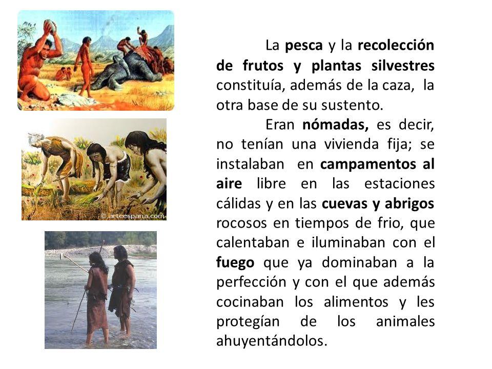 La pesca y la recolección de frutos y plantas silvestres constituía, además de la caza, la otra base de su sustento.