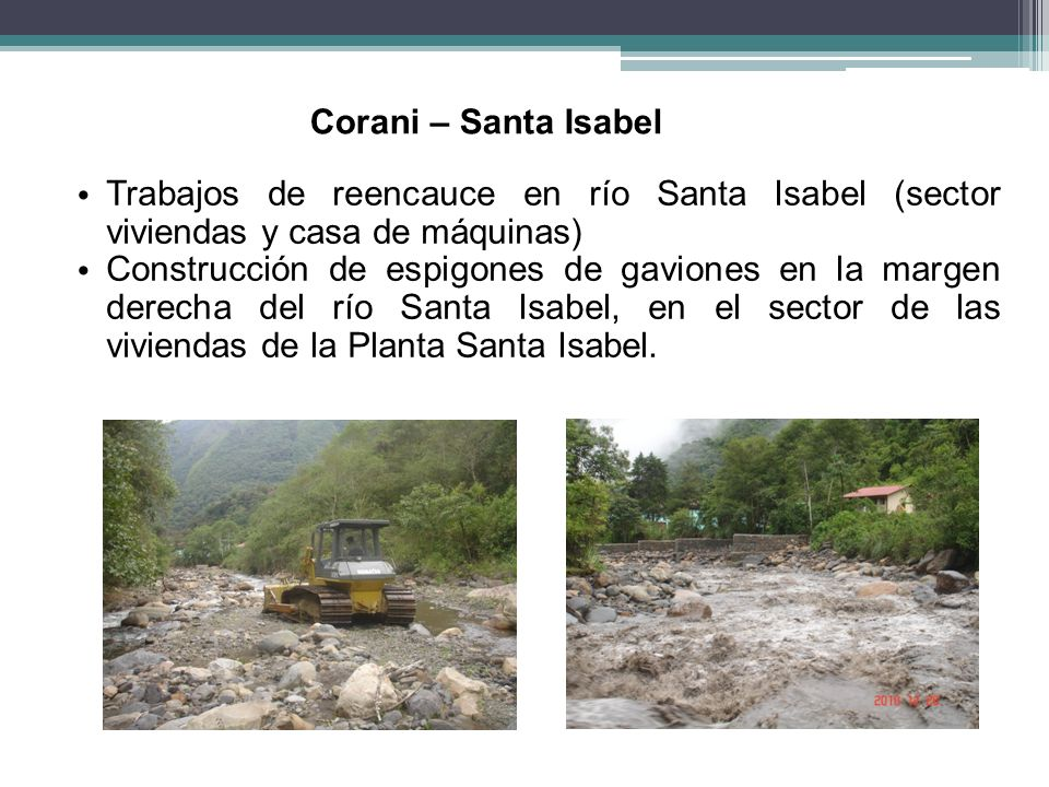 Corani – Santa Isabel Trabajos de reencauce en río Santa Isabel (sector viviendas y casa de máquinas)