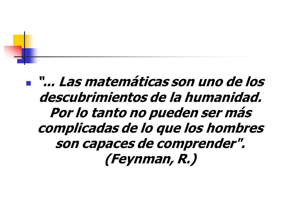 . Las matemáticas son uno de los descubrimientos de la humanidad