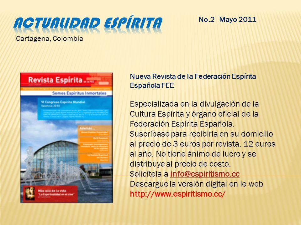 Actualidad espírita No.2 Mayo 2011. Cartagena, Colombia. Nueva Revista de la Federación Espírita Española FEE.