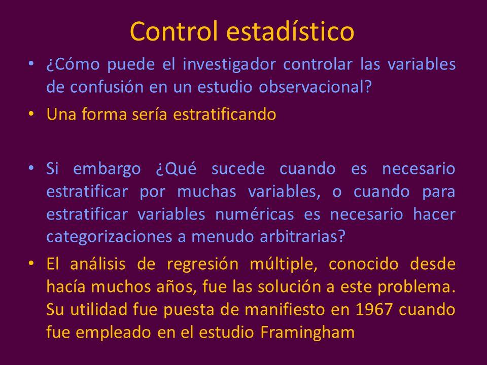 Control estadístico ¿Cómo puede el investigador controlar las variables de confusión en un estudio observacional