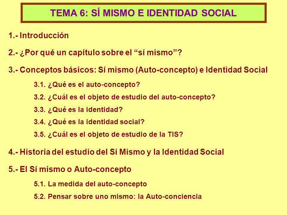 TEMA 6: SÍ MISMO E IDENTIDAD SOCIAL