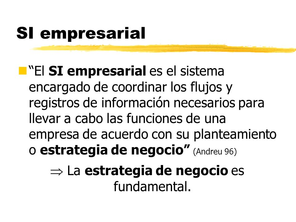  La estrategia de negocio es fundamental.