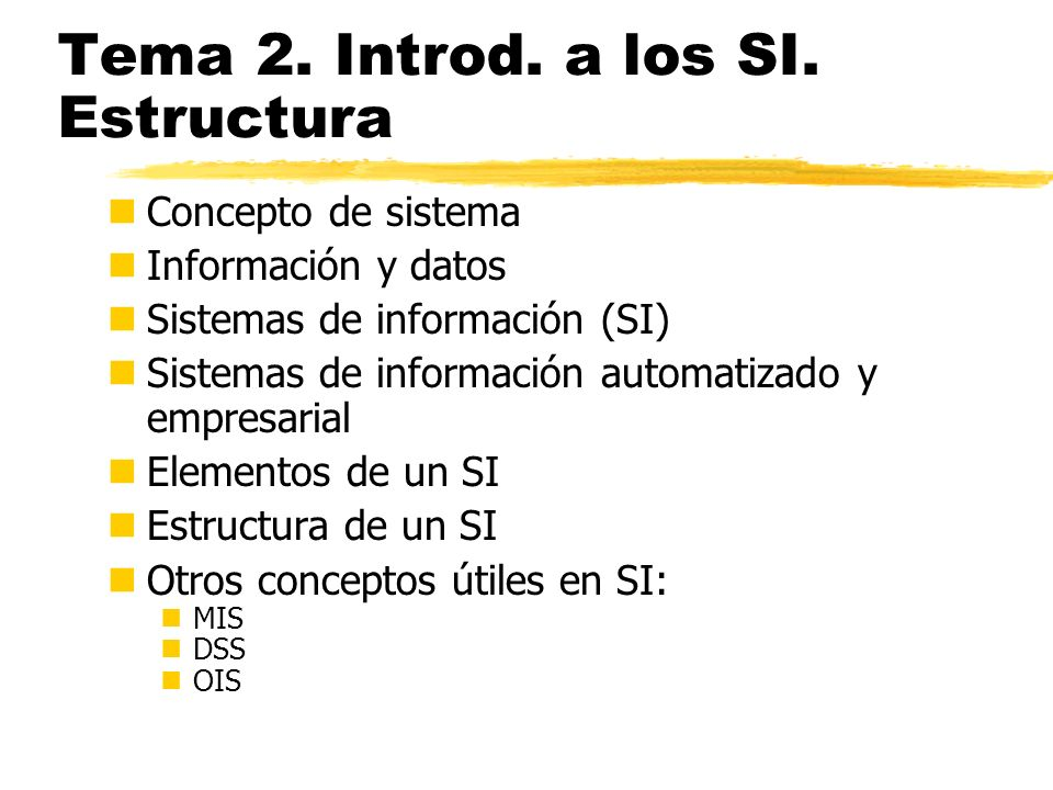 Tema 2. Introd. a los SI. Estructura