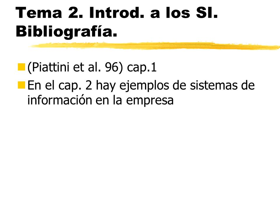 Tema 2. Introd. a los SI. Bibliografía.