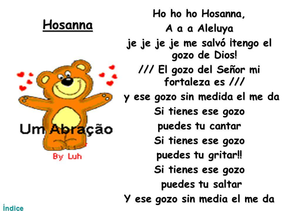 Hosanna Ho ho ho Hosanna, A a a Aleluya