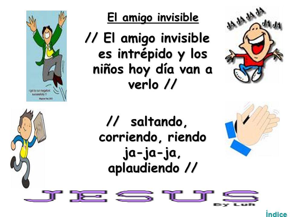 // El amigo invisible es intrépido y los niños hoy día van a verlo //