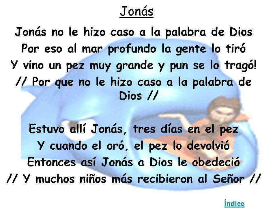 Jonás Jonás no le hizo caso a la palabra de Dios