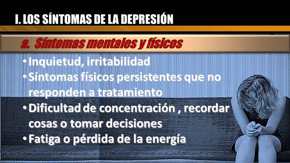 a. Síntomas mentales y físicos Inquietud, irritabilidad