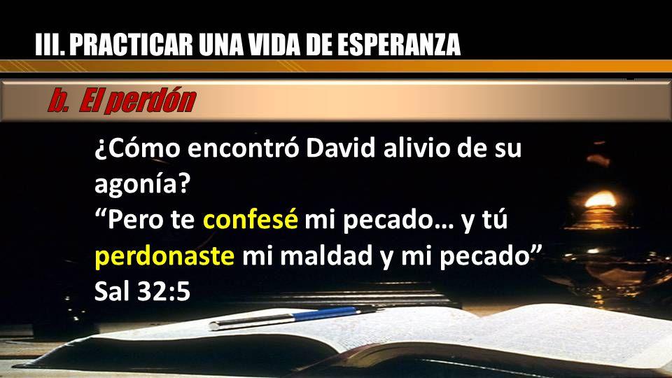 ¿Cómo encontró David alivio de su agonía