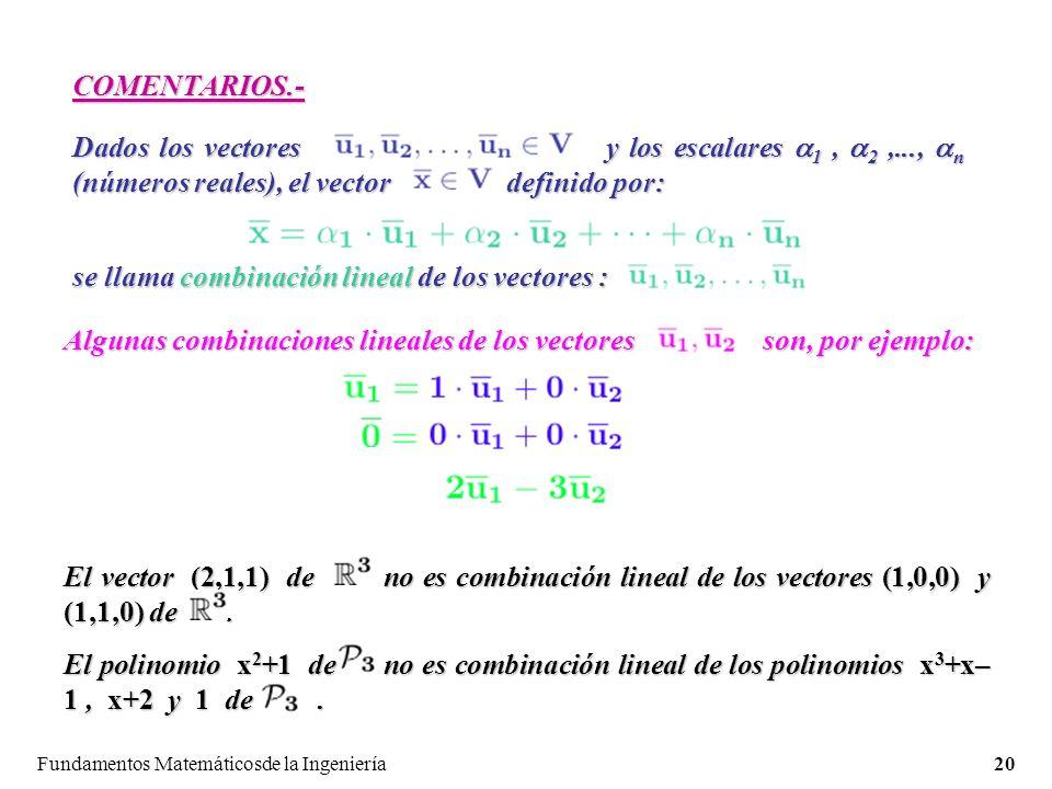 se llama combinación lineal de los vectores :
