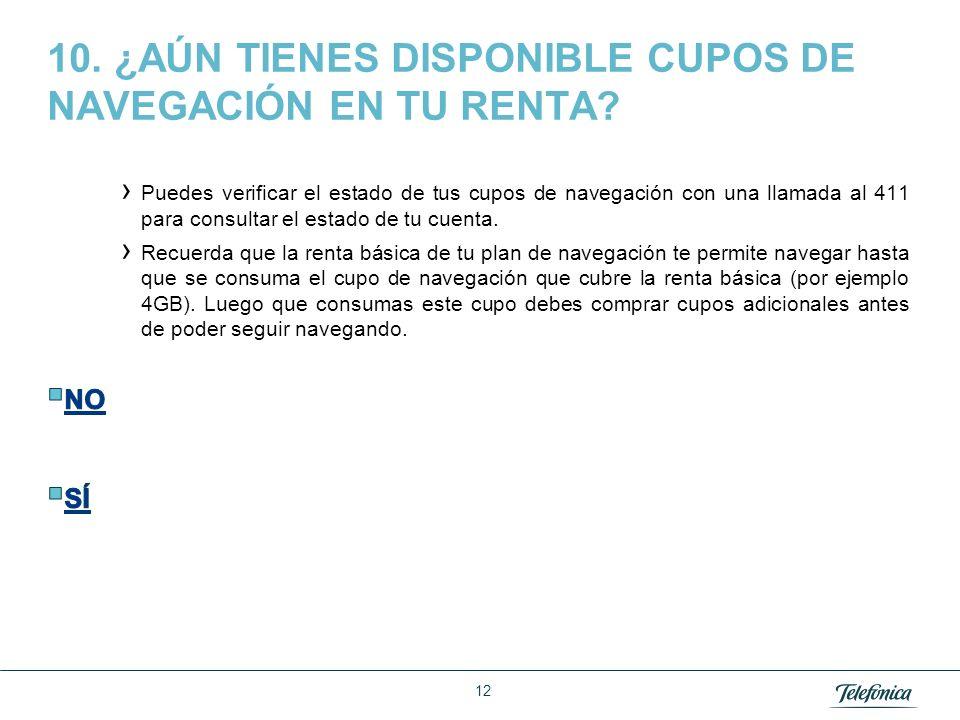 10. ¿AÚN TIENES DISPONIBLE CUPOS DE NAVEGACIÓN EN TU RENTA