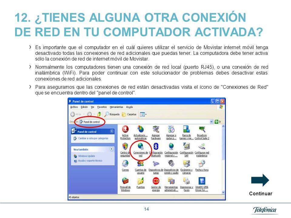 12. ¿TIENES ALGUNA OTRA CONEXIÓN DE RED EN TU COMPUTADOR ACTIVADA