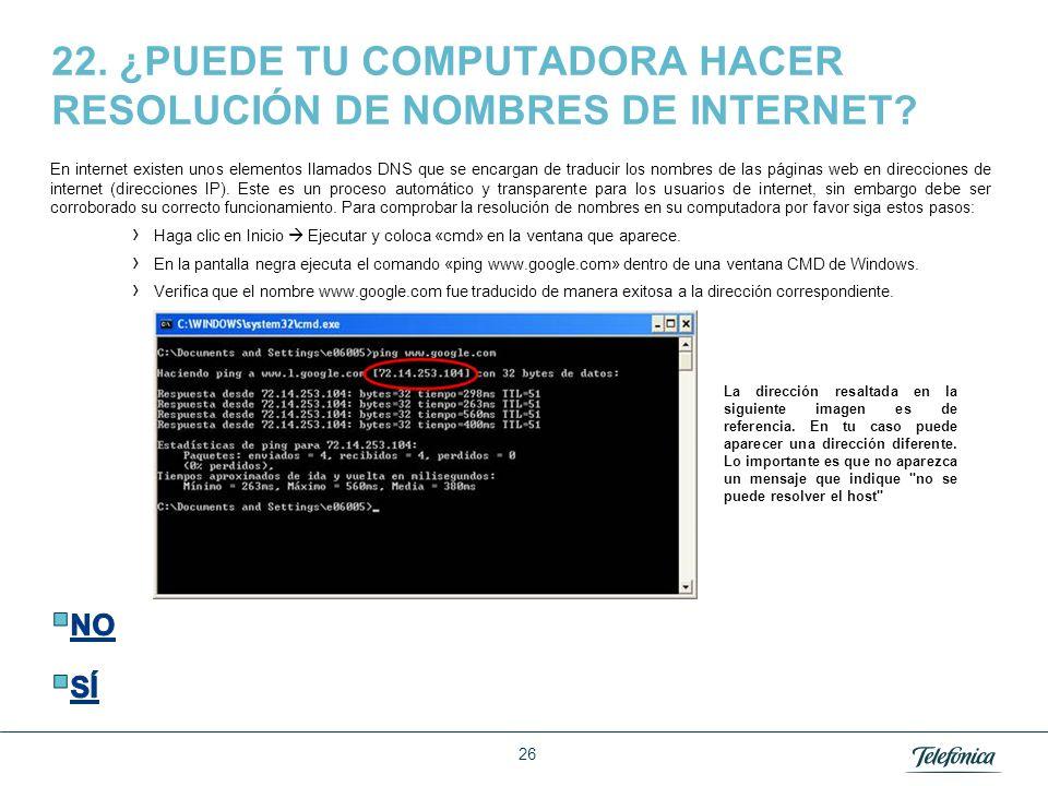22. ¿PUEDE TU COMPUTADORA HACER RESOLUCIÓN DE NOMBRES DE INTERNET