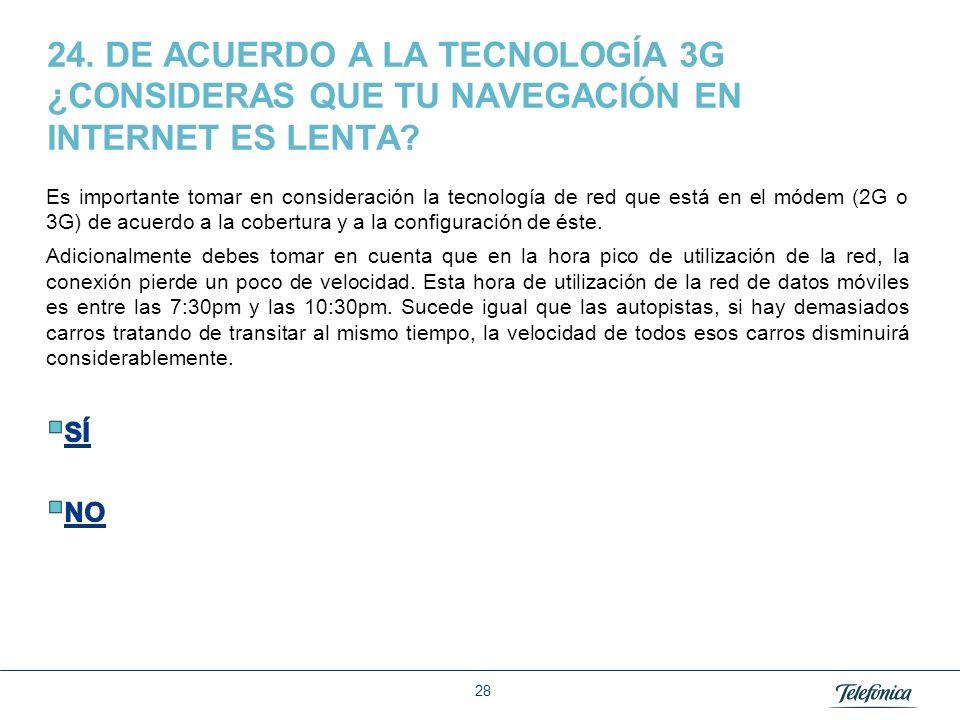 24. DE ACUERDO A LA TECNOLOGÍA 3G ¿CONSIDERAS QUE TU NAVEGACIÓN EN INTERNET ES LENTA