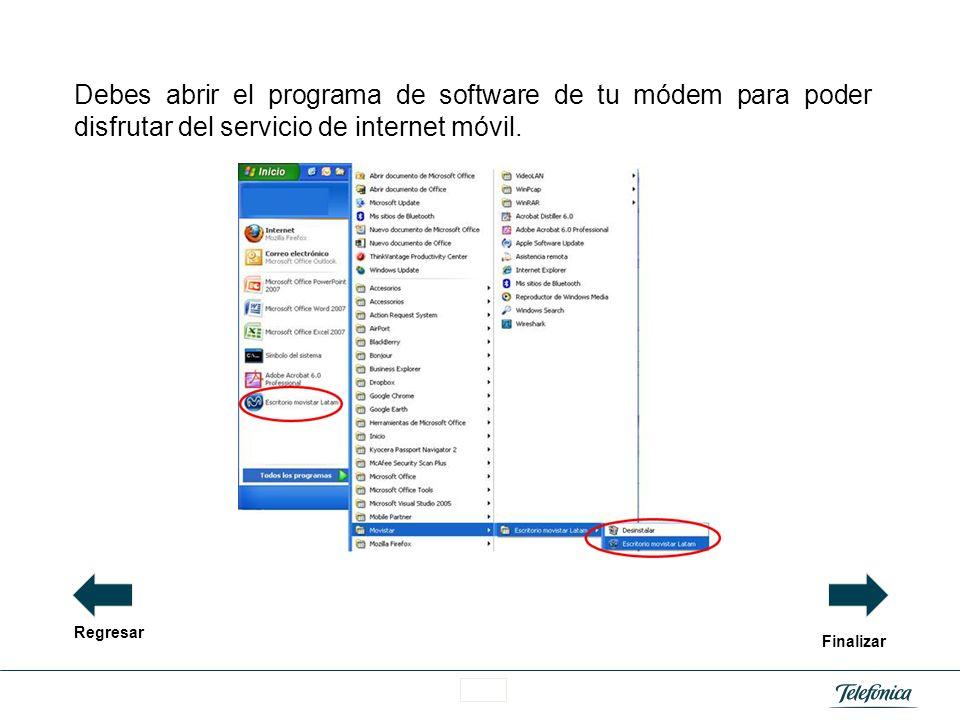Debes abrir el programa de software de tu módem para poder disfrutar del servicio de internet móvil.