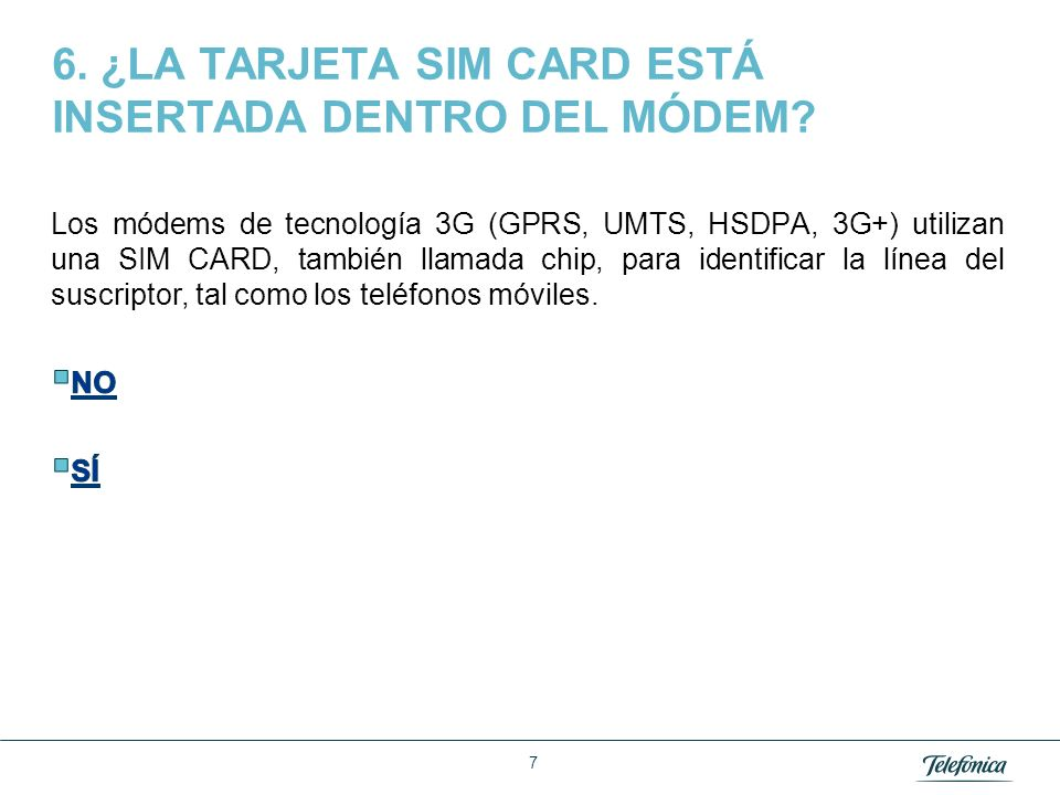6. ¿LA TARJETA SIM CARD ESTÁ INSERTADA DENTRO DEL MÓDEM