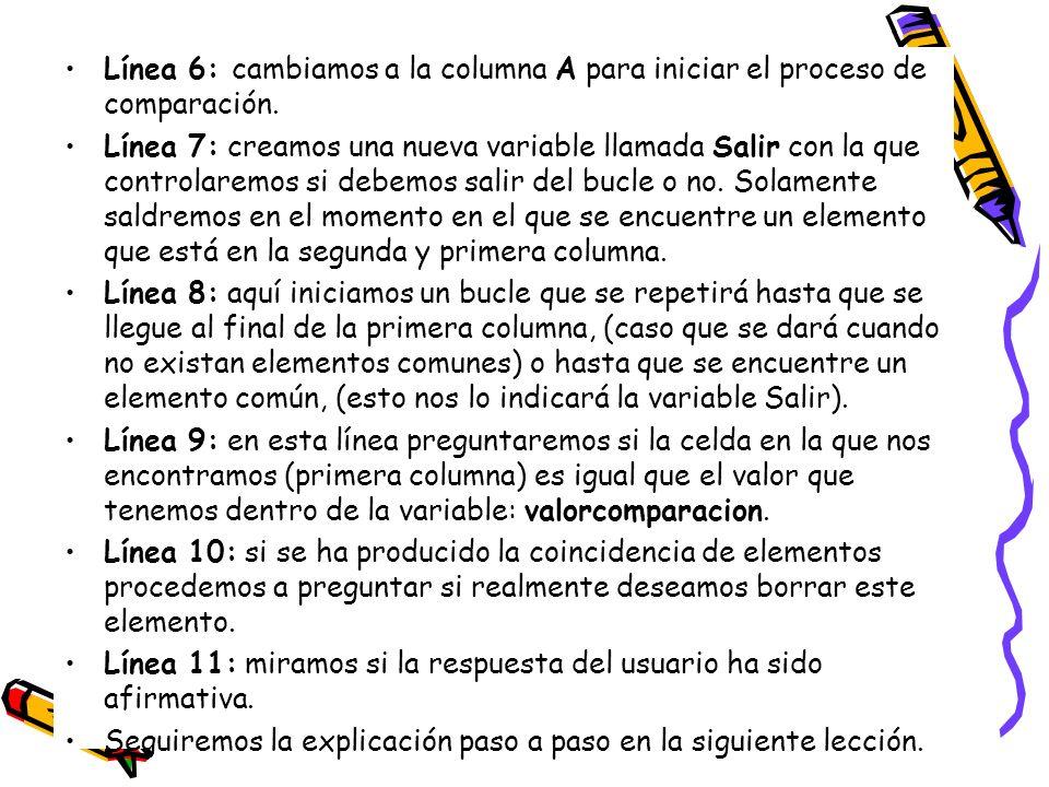 Línea 6: cambiamos a la columna A para iniciar el proceso de comparación.