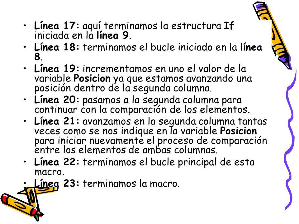 Línea 17: aquí terminamos la estructura If iniciada en la línea 9.