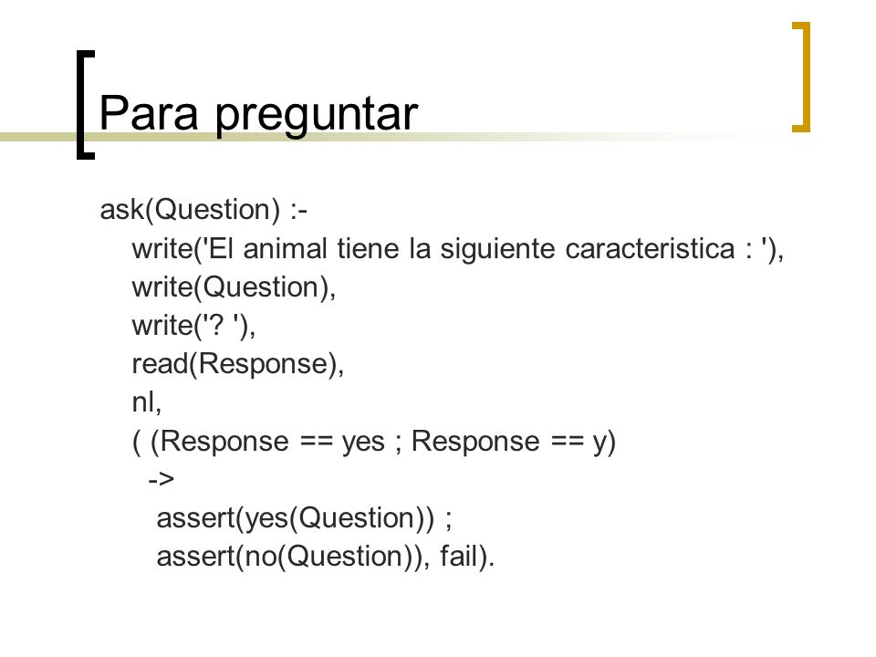 Para preguntar ask(Question) :-