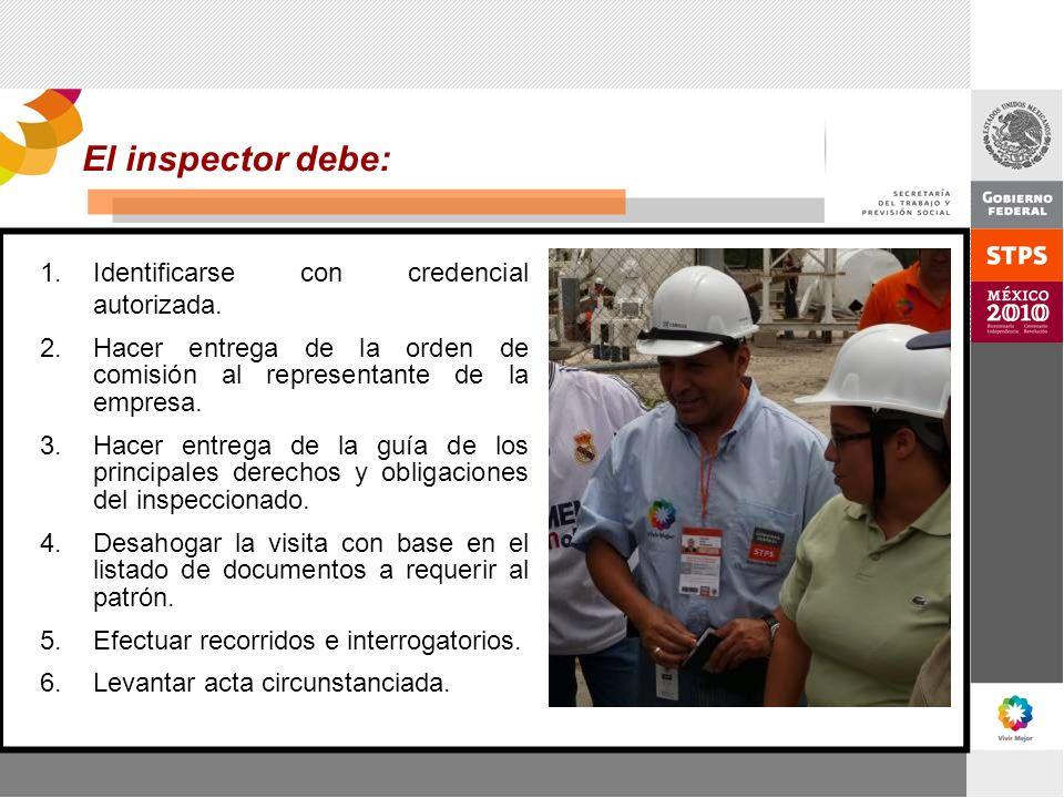 El inspector debe: Identificarse con credencial autorizada.