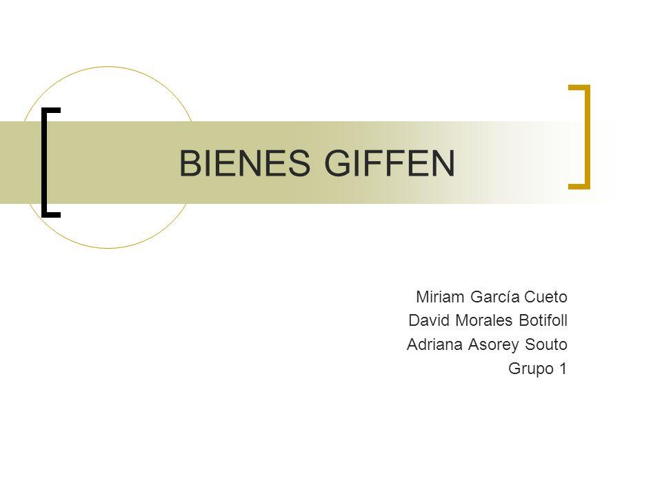 BIENES GIFFEN Miriam García Cueto David Morales Botifoll