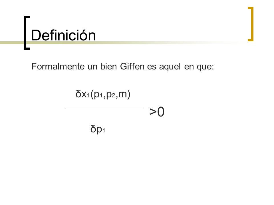 Definición >0 δx1(p1,p2,m) δp1