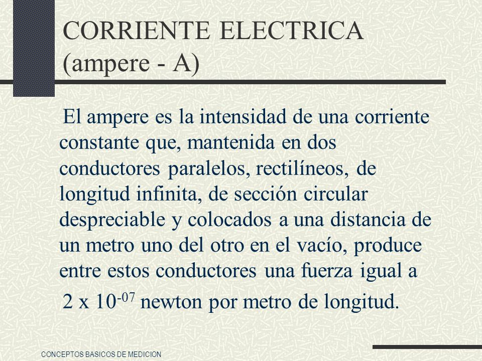 CORRIENTE ELECTRICA (ampere - A)