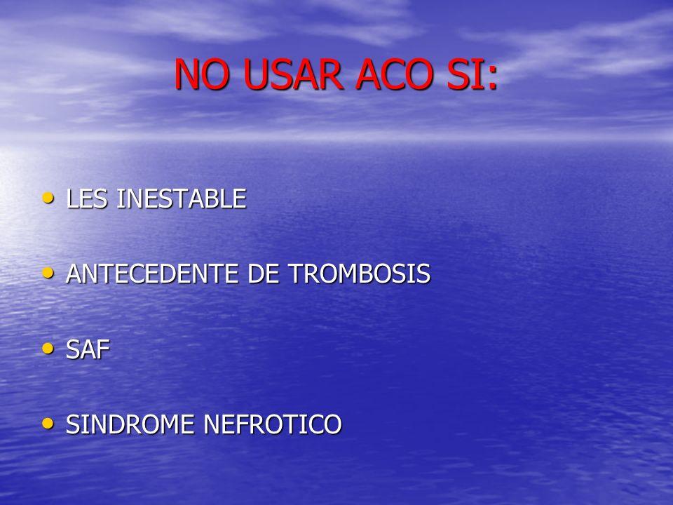 NO USAR ACO SI: LES INESTABLE ANTECEDENTE DE TROMBOSIS SAF