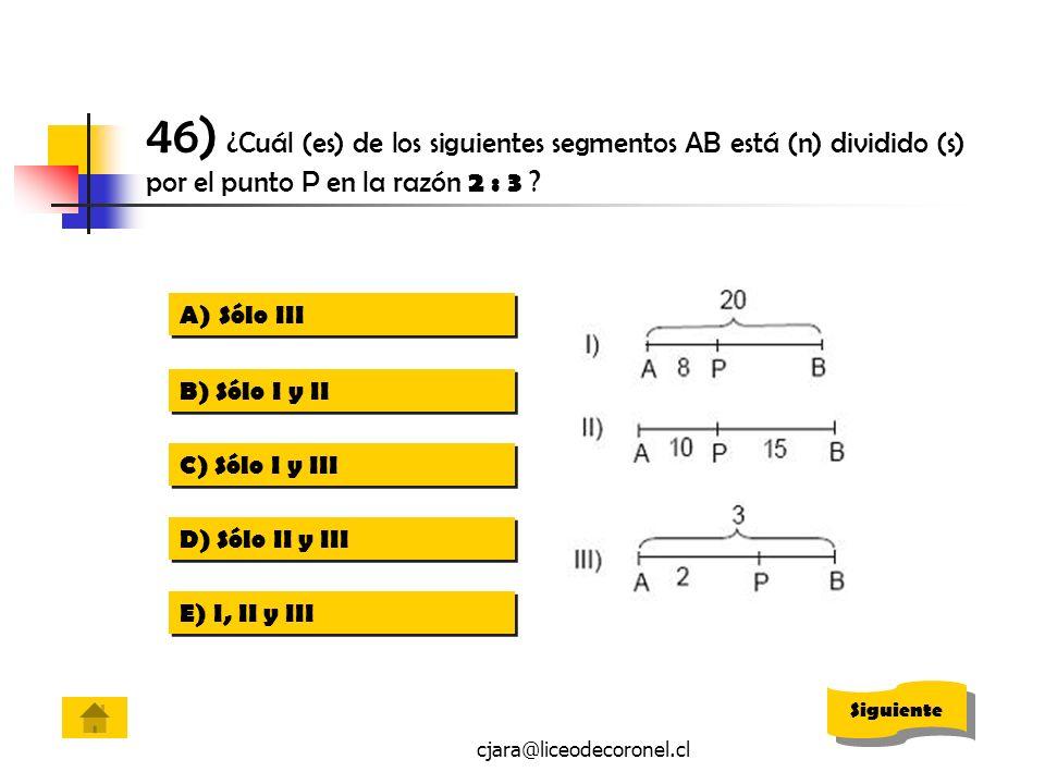 46) ¿Cuál (es) de los siguientes segmentos AB está (n) dividido (s) por el punto P en la razón 2 : 3