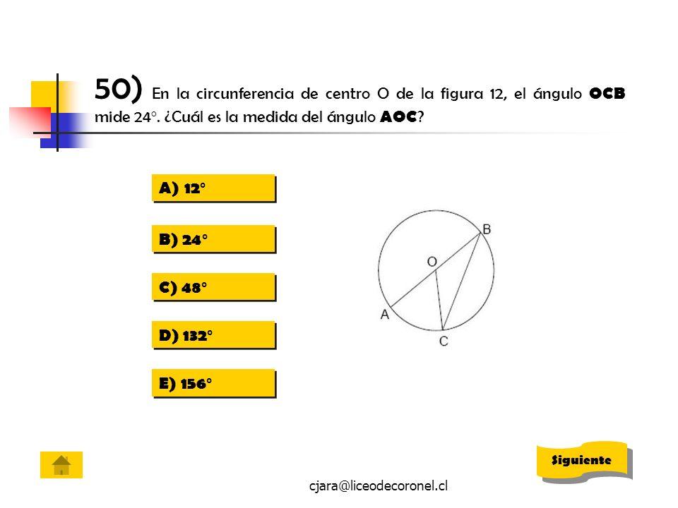 50) En la circunferencia de centro O de la figura 12, el ángulo OCB mide 24º. ¿Cuál es la medida del ángulo AOC