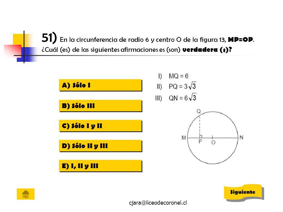 51) En la circunferencia de radio 6 y centro O de la figura 13, MP=OP