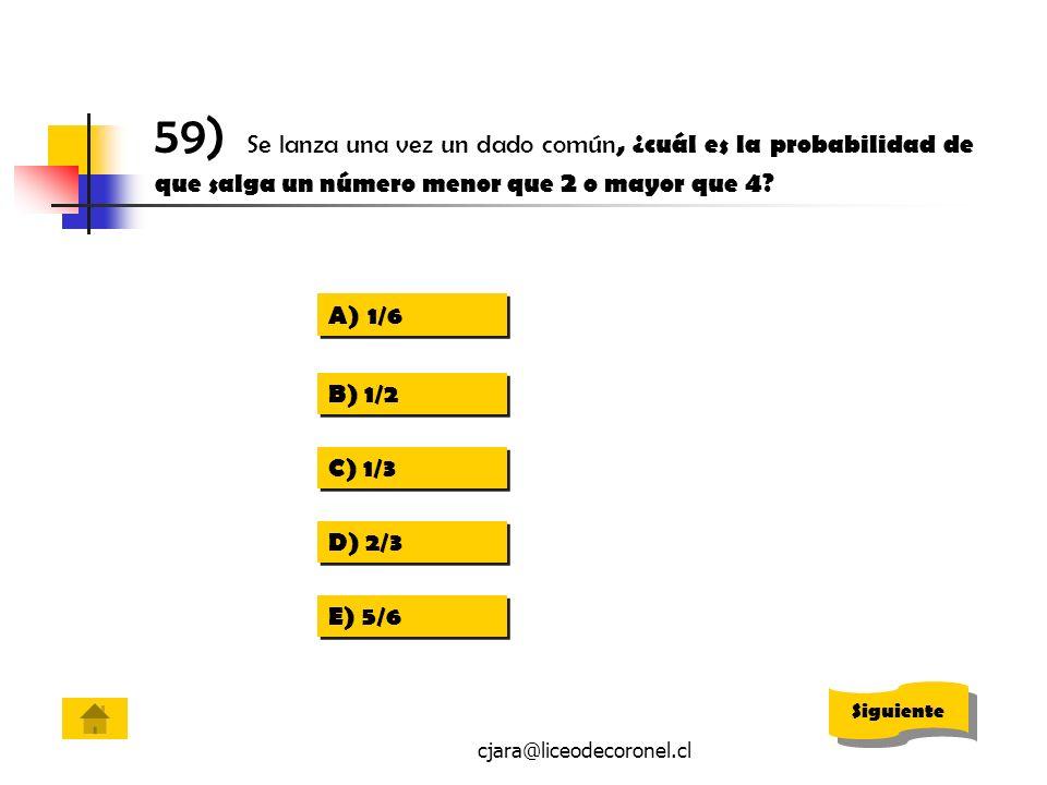 59) Se lanza una vez un dado común, ¿cuál es la probabilidad de que salga un número menor que 2 o mayor que 4