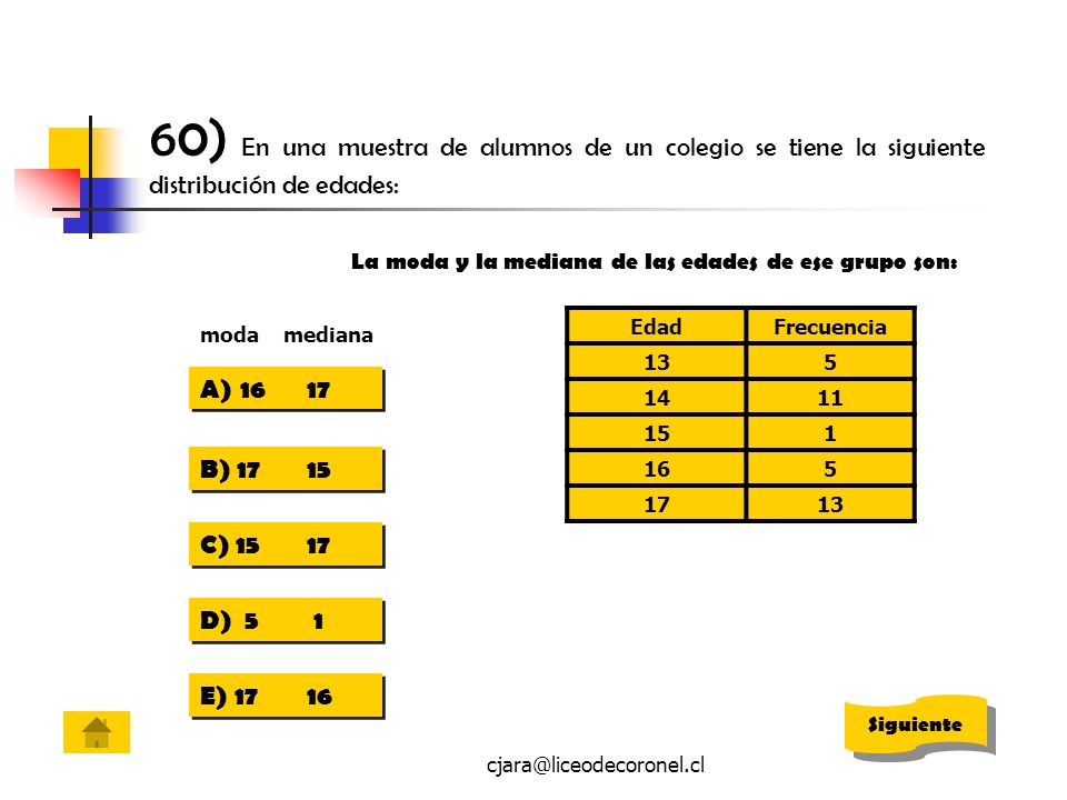 60) En una muestra de alumnos de un colegio se tiene la siguiente distribución de edades: