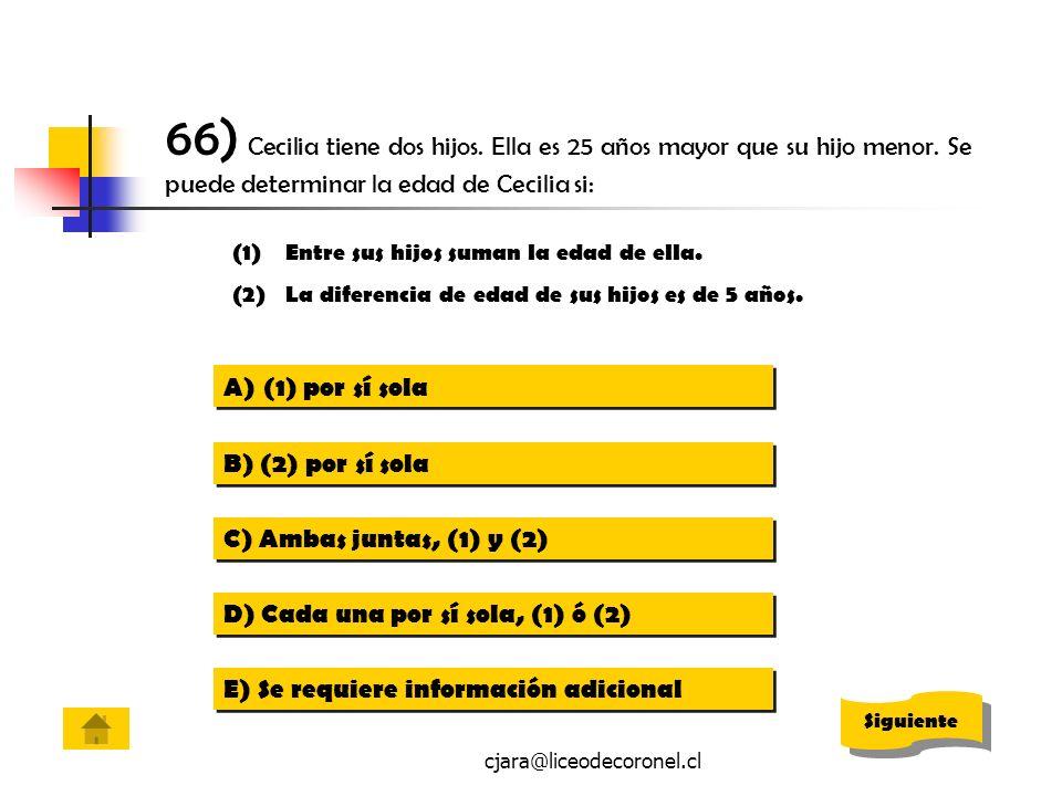 66) Cecilia tiene dos hijos. Ella es 25 años mayor que su hijo menor