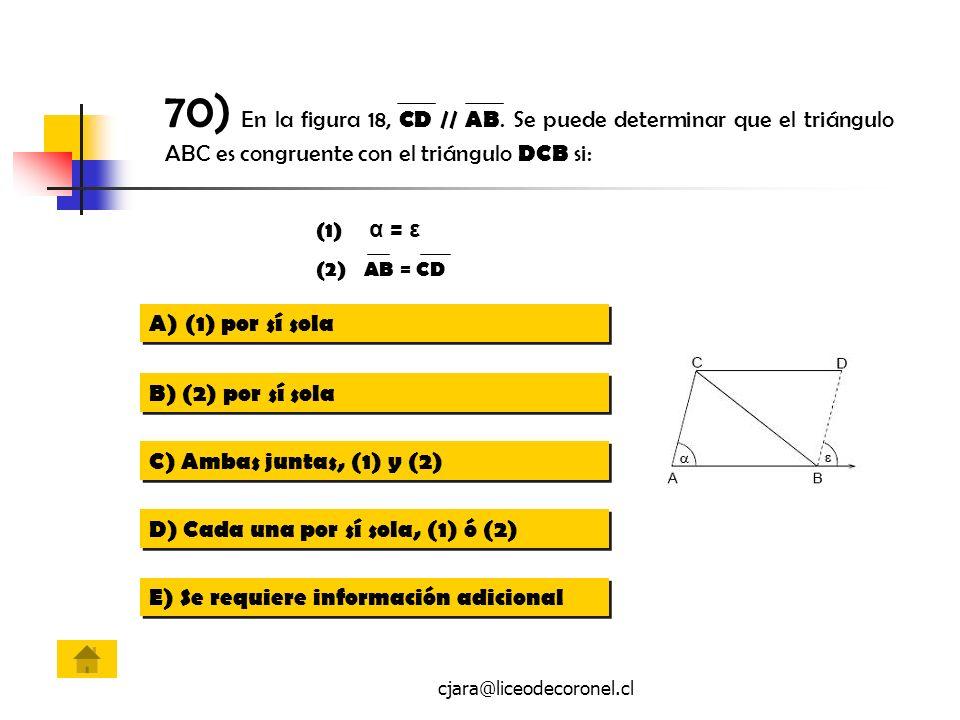 70) En la figura 18, CD // AB. Se puede determinar que el triángulo ABC es congruente con el triángulo DCB si: