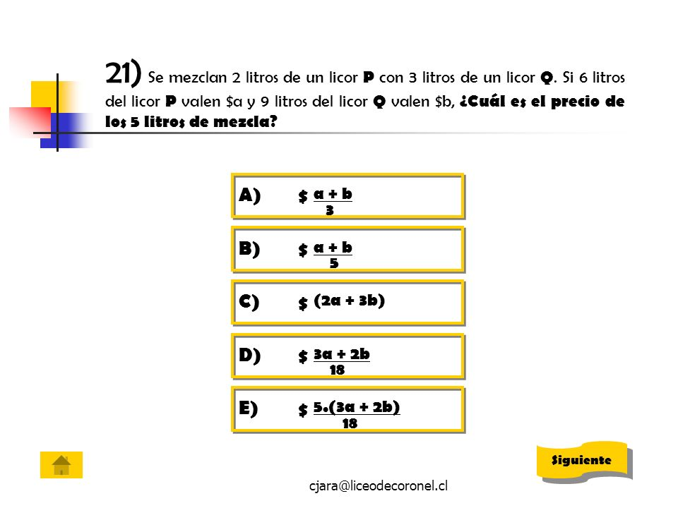 21) Se mezclan 2 litros de un licor P con 3 litros de un licor Q