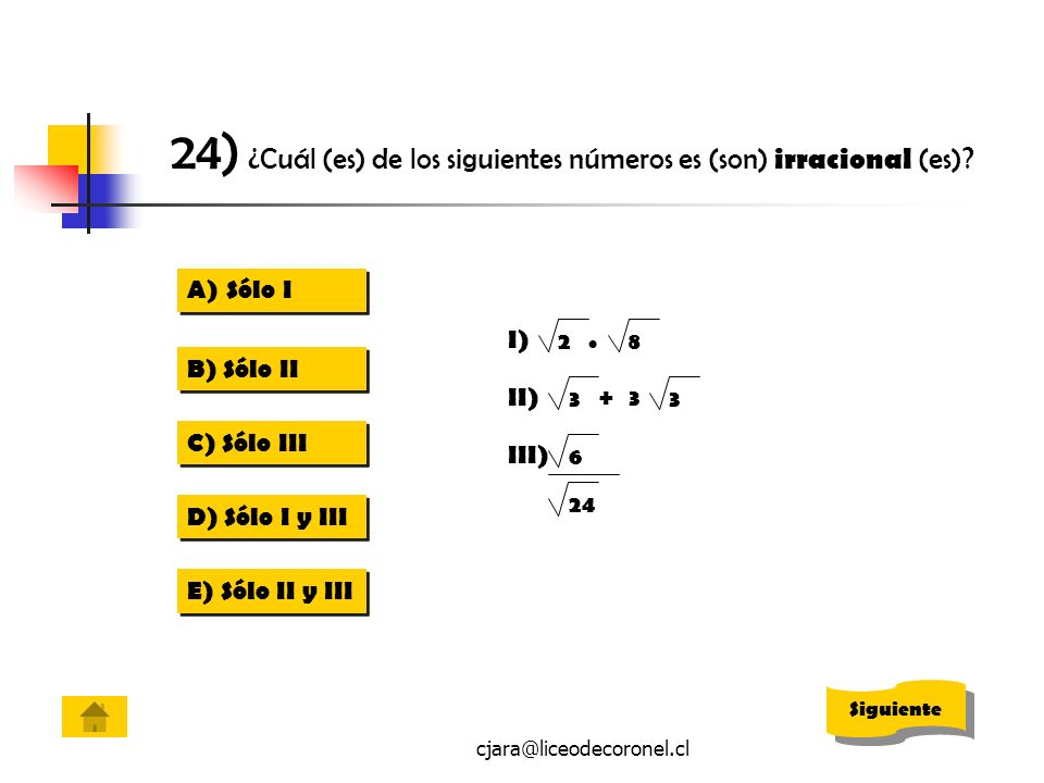 24) ¿Cuál (es) de los siguientes números es (son) irracional (es)
