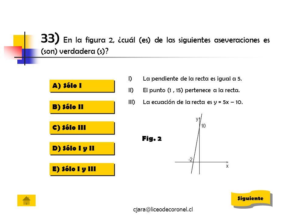 33) En la figura 2, ¿cuál (es) de las siguientes aseveraciones es (son) verdadera (s)