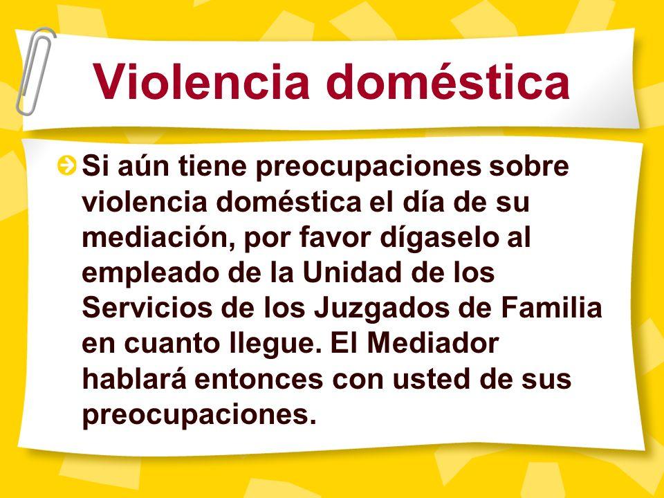 En casos de violencia doméstica: Reunión por separado