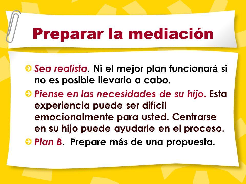 Preparar la mediación Para muchos padres es. mejor escribir un horario y traerlo a la mediación.