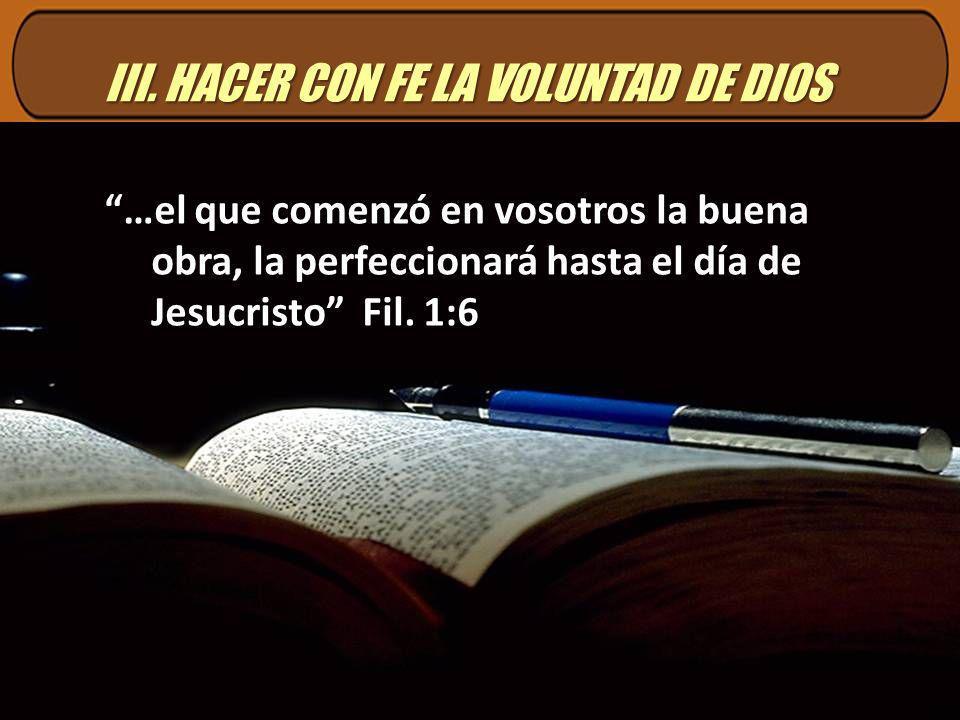 III. HACER CON FE LA VOLUNTAD DE DIOS