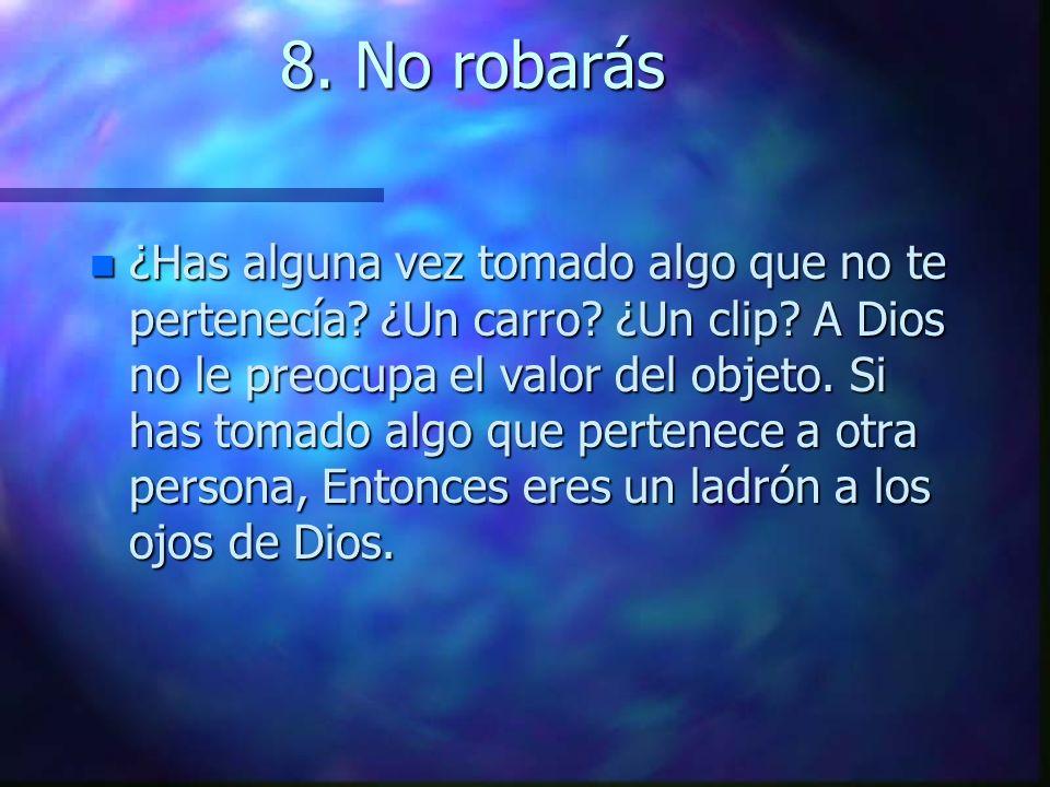 8. No robarás