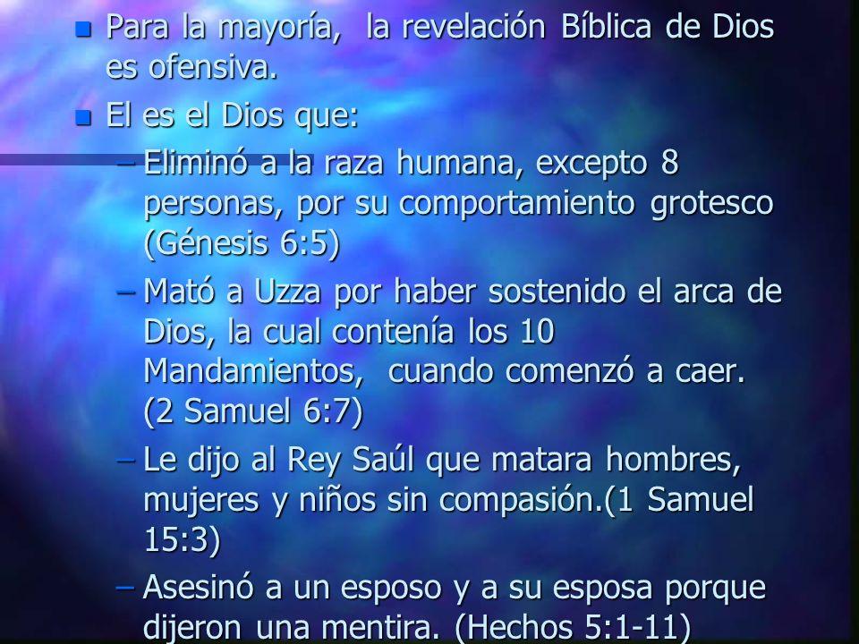 Para la mayoría, la revelación Bíblica de Dios es ofensiva.