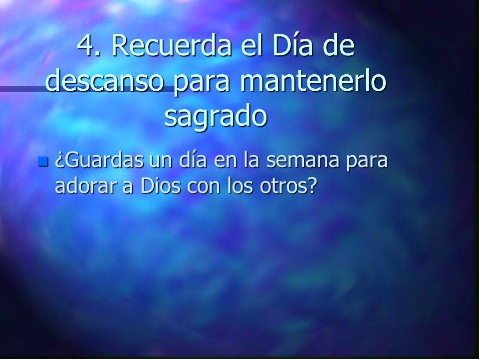 4. Recuerda el Día de descanso para mantenerlo sagrado